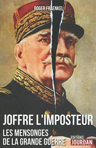 Joffre, l'imposteur par Roger Fraenkel