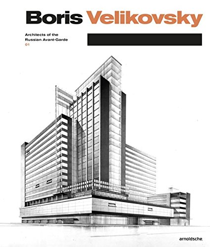 Boris Velikovsky (1878-1937) : architect of the russian avant-garde