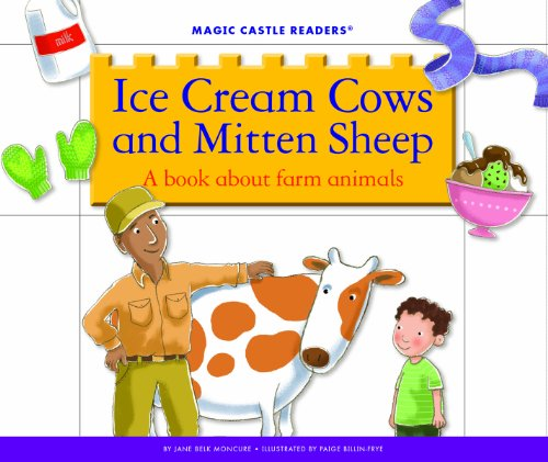 Ice Cream Cows and Mitten Sheep: A Book about Farm Animals (Magic Castle Readers: Science)