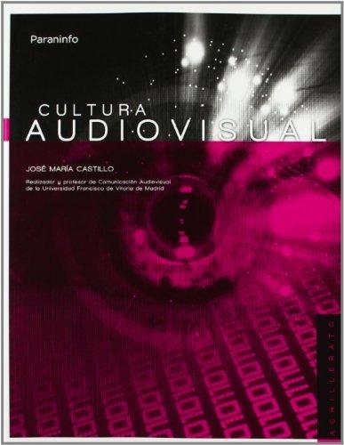 Cultura audiovisual. 1ra Edición por JOSÉ MARÍA CASTILLO POMEDA