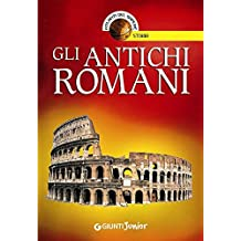 Gli antichi Romani (Atlanti del sapere junior) (Italian Edition)