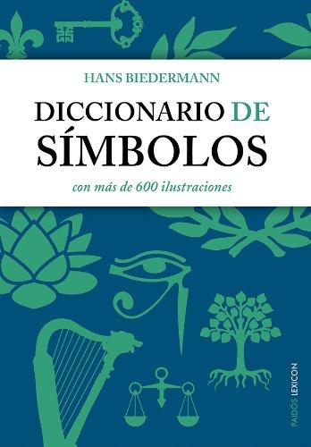 Diccionario de símbolos: con más de 600 ilustraciones (Lexicon) por Hans Biedermann