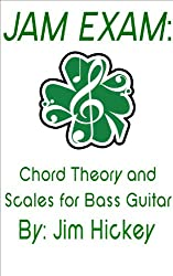 Jam Exam: Chord Theory and Scales for Bass Guitar (English Edition)