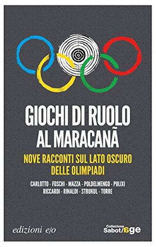 Giochi di ruolo al Maracanã. Nove racconti sul lato oscuro delle Olimpiadi