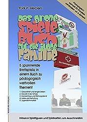 Das Große Spiele Buch für die Junge Familie: 5 spannende Brettspiele zu pädagogisch wertvollen Themen