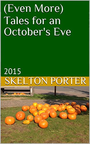 Even More Tales for an October's Eve: 2015 (English Edition) (Halloween Skelton)
