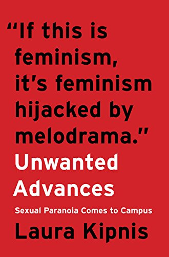 UNWANTED ADVANCES por Laura Kipnis
