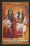 Hier liegt meine Yuccafrucht begraben: Apachen der Sierra Madre
