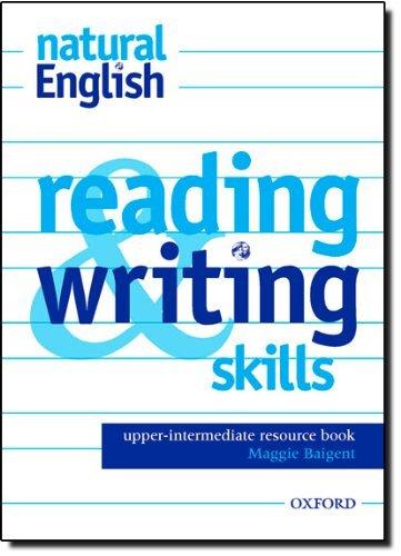 natural English Upper-Intermediate: Reading and Writing Skills: Reading and Writing Skills Resource Book Upper-intermediate l by Ruth Gairns (2004-06-24)