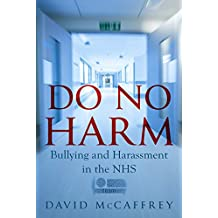 Do No Harm: Bullying and Harassment in the NHS