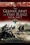 The German Army on Vimy Ridge 1914-1917