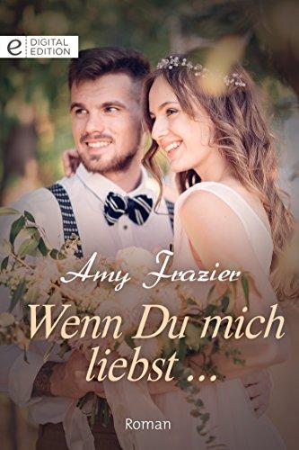 Wenn du mich liebst ... (Digital Edition)