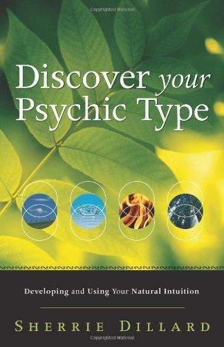 discover-your-psychic-type-developing-and-using-your-natural-intuition-by-sherrie-dillard-2008-03-08