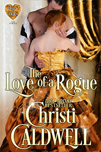 The Love of a Rogue (The Heart of a Duke Book 3)
