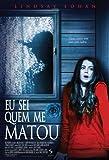 I Know qui a tué Me Poster Movie Brazilian 27 x 40 In - 69 cm x 102 cm Lindsay Lohan Julia Ormond Neal McDonough Brian Geraghty Garcelle Beauvais (Garcelle Beauvais) Garrett-Nilon Spencer