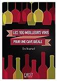 Petit Livre de - Les 100 meilleurs vins pour une cave idéale (LE PETIT LIVRE) (French Edition)