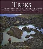Treks dans les îles de l'Atlantique Nord - Ecosse, Féroé, Islande, Groenland, Spitzberg