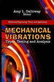[Mechanical Vibrations: Types, Testing and Analysis] (By: Amy L. Galloway) [published: May, 2011]