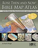Rose 'Then and Now' Bible Map Atlas