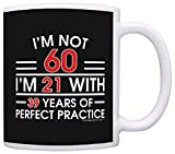 1 , Black : 60th Birthday Gifts For All Not 60 I'm 21 with Perfect Practice Dad Gift Coffee Mug Tea Cup Black