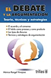 El Debate Y La Argumentacion/ The Debate and the Argument: Teoria, Tecnicas Y Estrategias