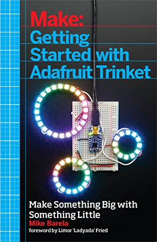 Preisvergleich Produktbild Getting Started with Adafruit Trinket: 15 Projects with the Low-Cost AVR ATtiny85 Board