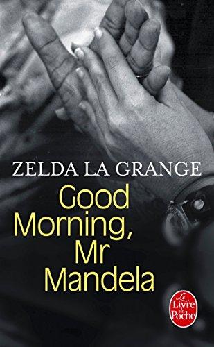Good Morning, Mr Mandela par Zelda La Grange