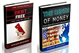 The Death of Money: Best Tips How to Survive in Economic Collapse and Get out of Debt (dollar collapse, prepper supplies, prepping, debt free, free money) ... self help, budgeting, money free Book 3)