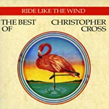 Ride Like The Wind - The Best Of Christopher Cross