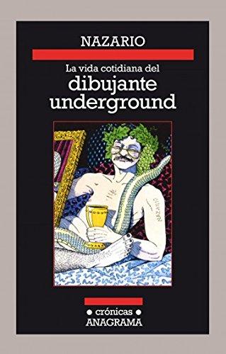 La vida cotidiana del dibujante underground (Crónicas nº 111) por Nazario Luque