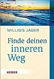 Finde deinen inneren Weg (HERDER spektrum, Band 7181) - Willigis Jäger