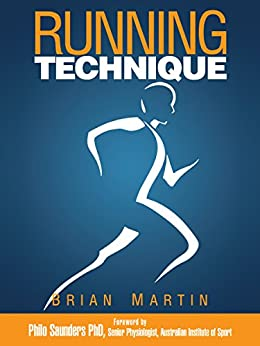 Running Technique (English Edition) von [Martin, Brian]