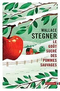 Le goût sucré des pommes sauvages par Wallace Stegner