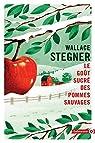Le goût sucré des pommes sauvages par Stegner