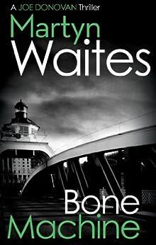 Bone Machine (Joe Donovan Book 2) by [Waites, Martyn]