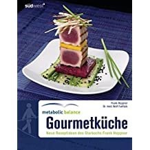 Metabolic Balance Gourmetküche: Neue Rezeptideen des Starkochs Frank Heppner