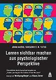 Lernen sichtbar machen aus psychologischer Perspektive: Überarbeitete deutschsprachige Ausgabe von ;Visible Learning and the Science of How We Learn;