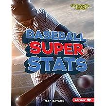 Baseball Super Stats (Pro Sports Stats (Alternator Books ™))
