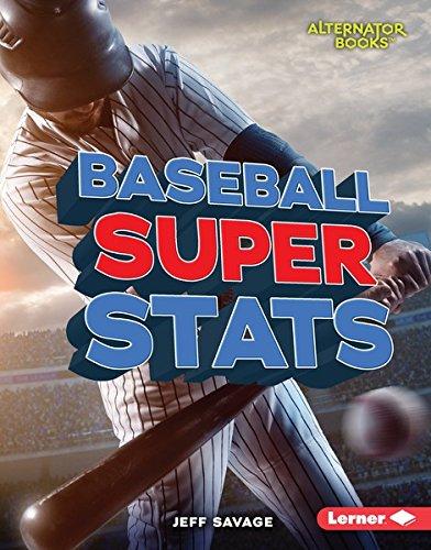 Baseball Super Stats (Pro Sports Stats (Alternator Books ® )) (English Edition) por Jeff Savage