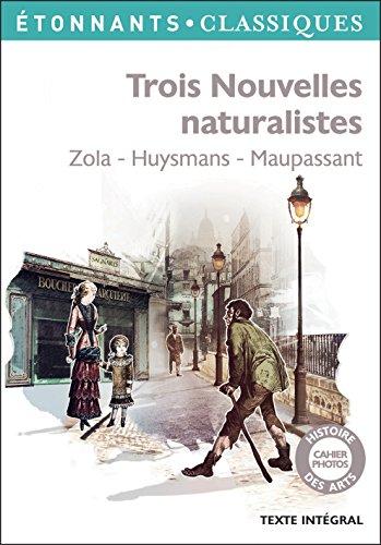 Trois Nouvelles naturalistes: Jacques Damour, La Retraite de M. Bougran, Hautot père et fils