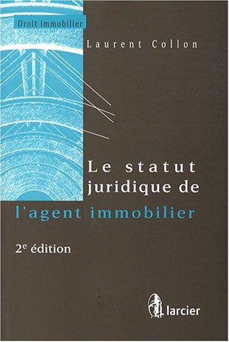 STATUT JURIDIQUE DE L'AGENT IMMOBILIER