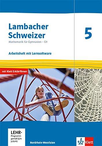Lambacher Schweizer Mathematik 5 - G9. Ausgabe Nordrhein-Westfalen: Arbeitsheft plus Lösungsheft und Lernsoftware Klasse 5 (Lambacher Schweizer Mathematik G9. Ausgabe für Nordrhein-Westfalen ab 2019)