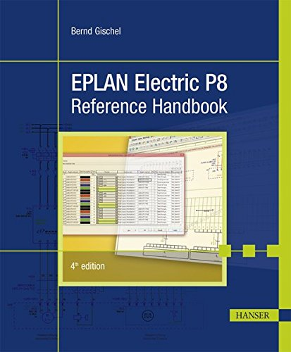EPLAN Electric P8 Reference Handbook por Bernd Gischel
