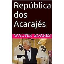 República dos Acarajés: Que país é esse? (Portuguese Edition)