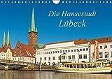Die Hansestadt Lübeck (Wandkalender 2019 DIN A4 quer): Ansichten der Lübecker Altstadt (Monatskalender, 14 Seiten ) (CALVENDO Orte)