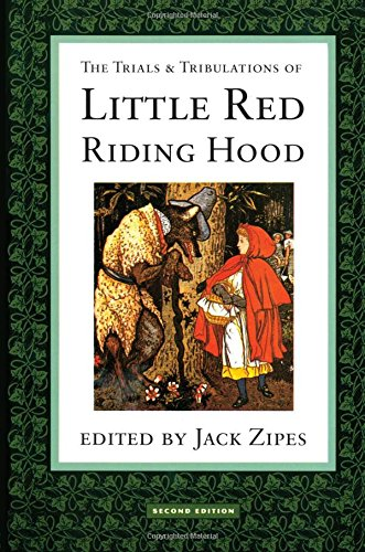 The Trials and Tribulations of Little Red Riding Hood: Versions of the Tale in Sociocultural Context -