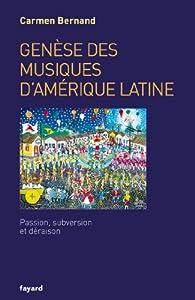 Genèse des musiques d'Amérique latine par Carmen Bernand