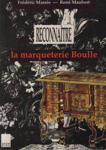 Descargar Libro Reconnaître la marqueterie Boulle de Frédéric Massie