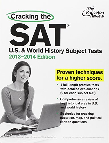 Cracking the SAT U.S. and World History Subject Tests (Princeton Review: Cracking the SAT U.S. & World History Subject Tests)
