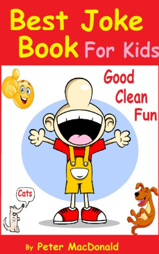 Best Joke Book for Kids : Best Funny Jokes and Knock Knock Jokes( 200+ Jokes): Over 200 Of Good Clean Jokes For Kids (English Edition)
